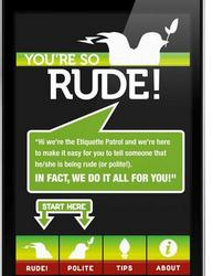 You're So RUDE App! Get it FREE